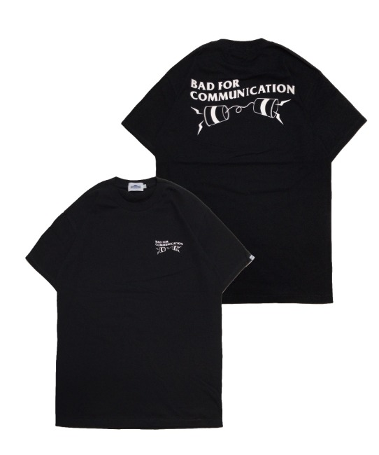 BAD FOR COMMUNICATION TEE(BLACK)