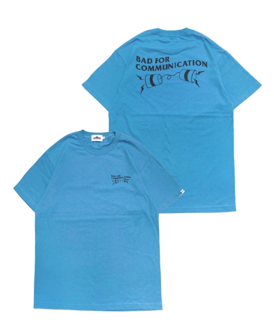 BAD FOR COMMUNICATION TEE(BLUE)
